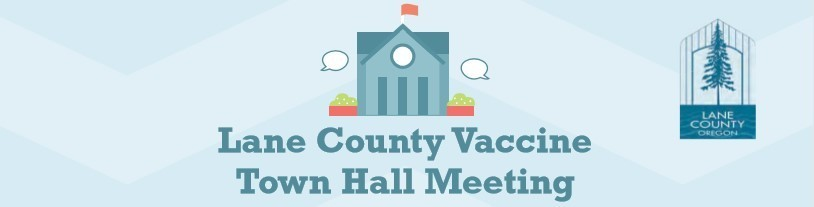 Lane County Vaccine Town Hall Meeting